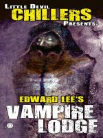 Vampire Lodge - Edward Lee