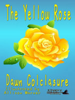 The Yellow Rose - Dawn Colclasure