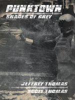 PUNKTOWN : Shades of Grey - Jeffrey Thomas