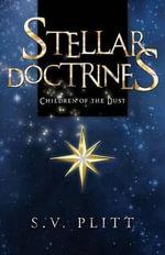 Stellar Doctrines : Children of the Dust - S V Plitt