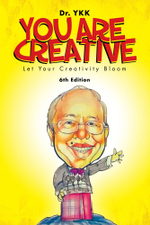 You Are Creative : Let Your Creativity Bloom - Dr. YKK
