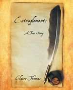 Entanglement : A True Story - Claire Thomas
