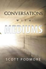 Conversations with Mediums - Scott Podmore