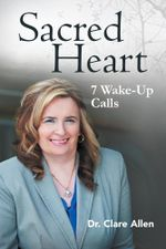 Sacred Heart : 7 Wake-Up Calls - Dr. Clare Allen