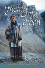 Tracing the Moon : A Memoir of a Woman's Journey in India - Kumari Ellis
