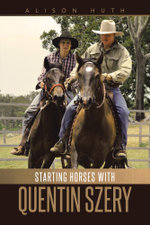 Starting Horses with Quentin Szery - Alison Huth