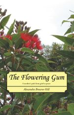 The Flowering Gum : A mother's path from grief to peace - Alexandra Browne-Hill