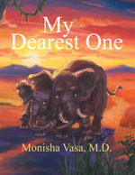 My Dearest One - Monisha Vasa M.D.