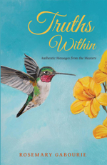 Truths Within : Authentic Messages from the Masters - Rosemary Gabourie
