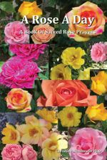 A Rose a Day : A Book of Rose Prayers - Christine Henderson