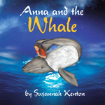 Anna and the Whale - Susannah Kenton