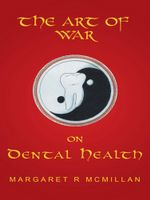 The Art of War on Dental Health - Margaret McMillan