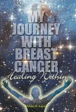Healing Within : My Journey with Breast Cancer - Michael W Kovarik