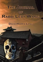 The Journal of Rabbi Levy Wang - David Harris Lang