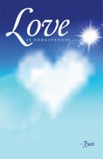 Love is Forgiveness -  Jyoti