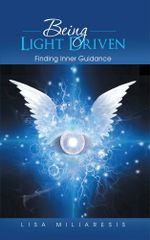 Being Light Driven : Finding Inner Guidance - Lisa Miliaresis
