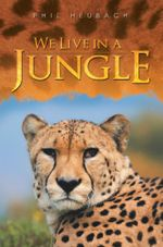 We Live in a Jungle - Phil Heubach