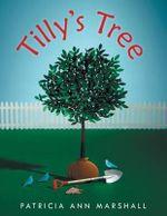 Tilly's Tree - Patricia Ann Marshall