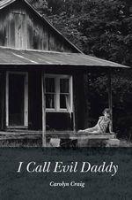 I Call Evil Daddy - Carolyn Craig