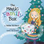 The Magic Family Box : A Crafty Holiday Tradition Full of Love - Tasha Richard