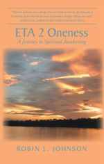 ETA 2 Oneness : A Journey to Spiritual Awakening - Robin L. Johnson