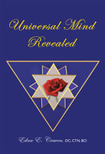 Universal Mind Revealed : A Kabbalistic Rendering of  What Constitutes the Universal Mind,  How Its Powers Were Developed,  and How They Were Endowed t - Edna E. Craven