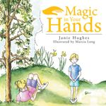 Magic in Your Hands - Janie Hughes