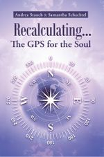 Recalculating...the GPS for the Soul - Andrea Stauch