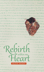 Rebirth Within My Heart - Sezin Aksoy