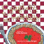 Spaghetti, no meatballs - Cathy Burness