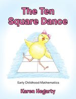The Ten Square Dance : Early Childhood Mathematics - Karen Hegarty