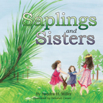 Saplings and Sisters - Sandra H. Miller