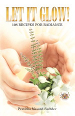 Let it Glow! : 108 Recipes for Radiance - Pratibha Masand Sachdev