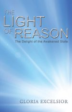 The Light of Reason : The Delight of the Awakened State - Gloria Excelsior