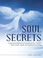 SOUL SECRETS : A Spiritual Guidebook for Contacting Your
