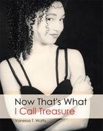 Now That's What I Call Treasure - Vanessa T. Watts