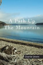 A Path Up the Mountain - Charlie Unwin