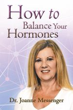 How to Balance Your Hormones - Dr. Joanne Messenger