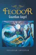 Feodor : Guardian Angel - Susannah Lovestar