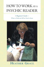 HOW TO WORK AS A PSYCHIC READER : A Beginner's Guide - Where to work and all you need to know - Heather Grace