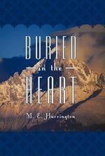 Buried in the Heart - M E Harrington