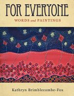 For Everyone : Words and Paintings - Kathryn Brimblecombe-Fox