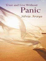 Trust and Live Without Panic - Silvia Araya