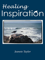 Healing Inspiration : A Journal - Jeanete Taylor