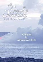 A Soul's Journey, Part 1 the Blue Island - Marcia M Clark