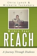 Within Your Reach : A Journey Through Diabetes - Chris Lynch