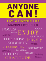 ANYONE CAN! : Live A Happier Life - Marion Licchiello