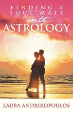 Finding a Soul Mate with Astrology : Astrology and Politics in Renaissance Milan - Laura Andrikopoulos
