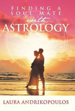 Finding a Soul Mate with Astrology - Laura Andrikopoulos