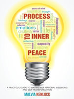 Process To Inner Peace : A practical Guide To Writing for Personal Wellbeing And Self Transformation - Malvia Kenlock